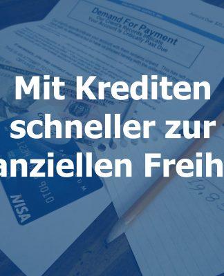 Mit Krediten schneller zur finanziellen Freiheit?