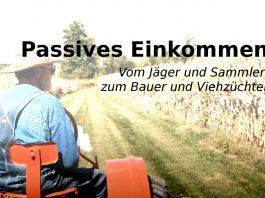 Passives Einkommen: Vom Jäger zum Viehzüchter