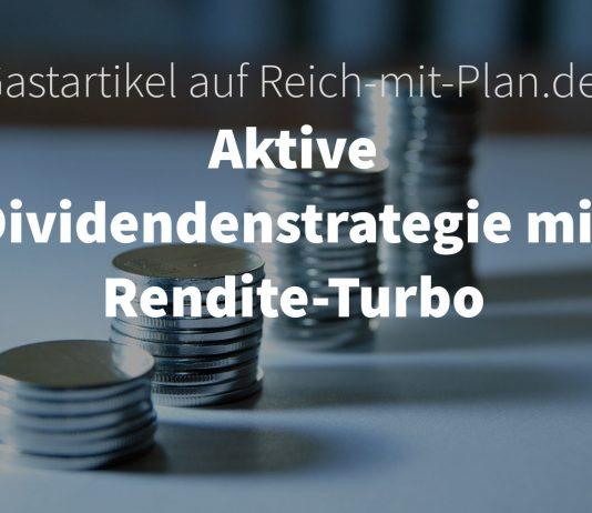 Aktivie Dividendenstrategie mit Rendite-Turbo